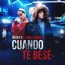 Becky G - Cuando Te Besé  ft. Paulo Londra