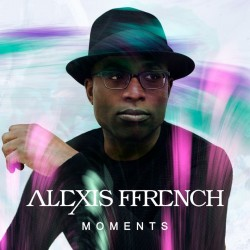 Alexis Ffench - Moments